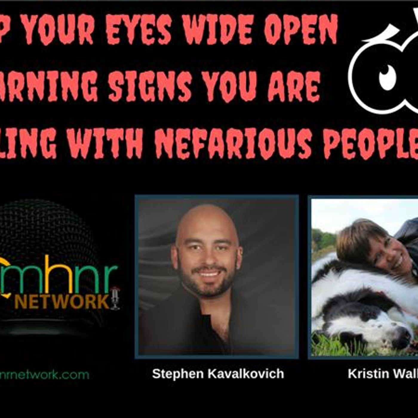 Mental Health News Radio - Eyes Wide Open: Look for 7 Warning Signs You Are Dealing with Nefarious People