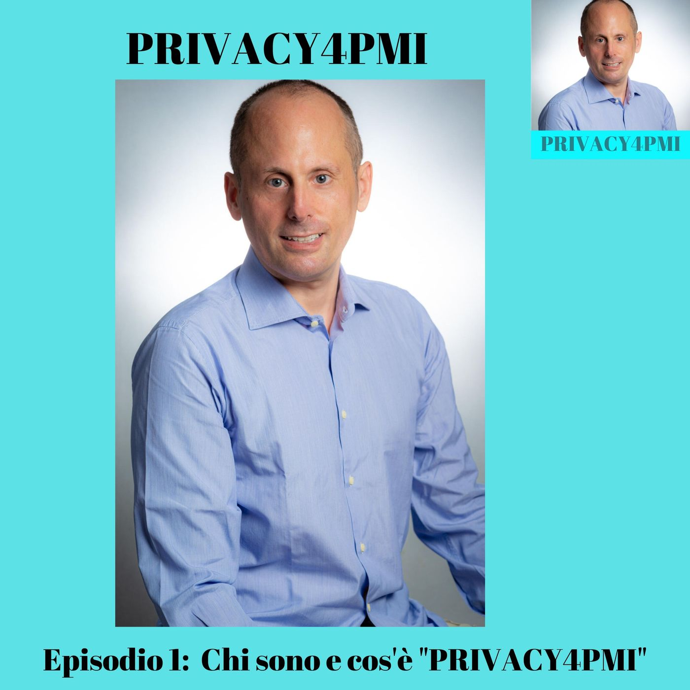 Episodio 1 - Chi sono e cos'è Privacy4PMI