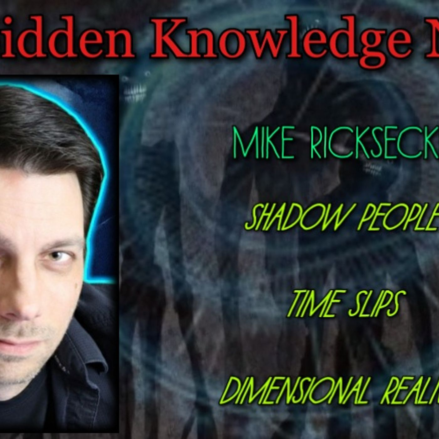 Shadow People - Time Slips - Dimensional Realms with Mike Ricksecker