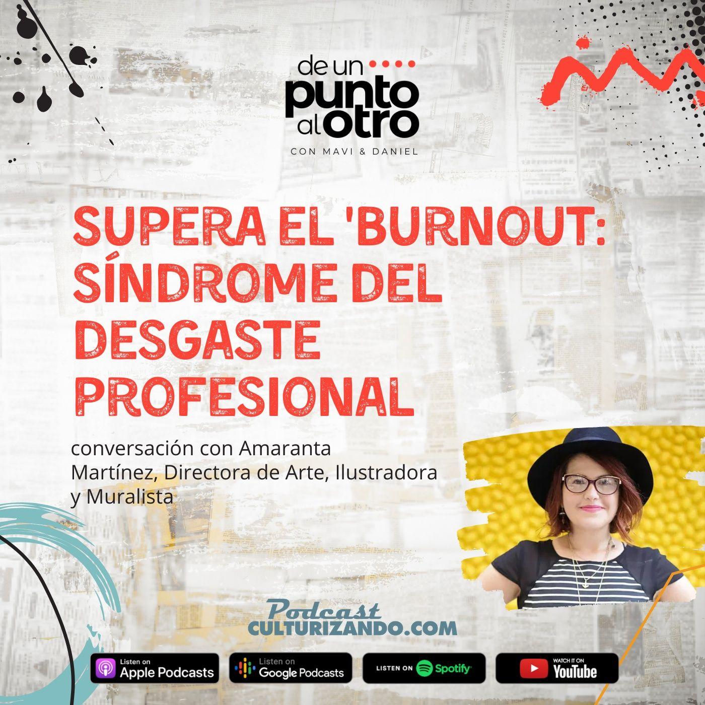 E36 • Superar el Burnout: el síndrome del desgaste profesional, con Amaranta Martínez • DUPAO.NEWS