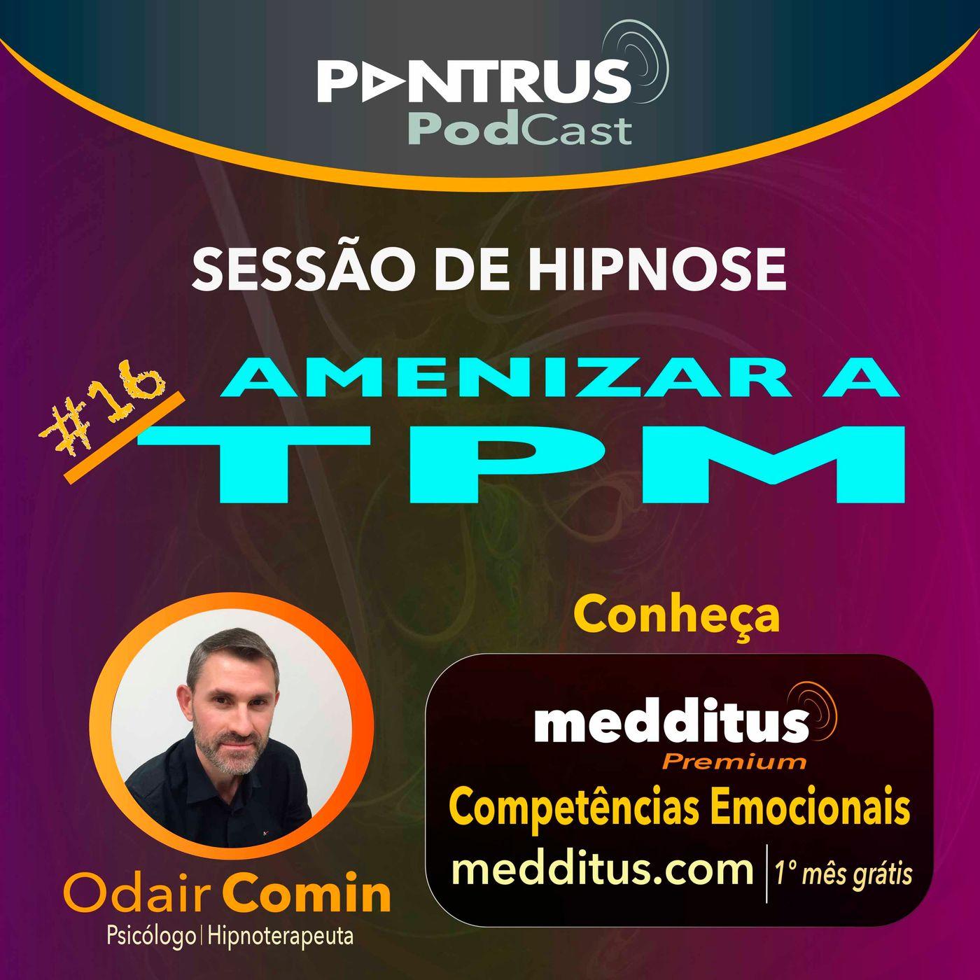 #16 Hipnose para Amenizar a TPM | Odair Comin