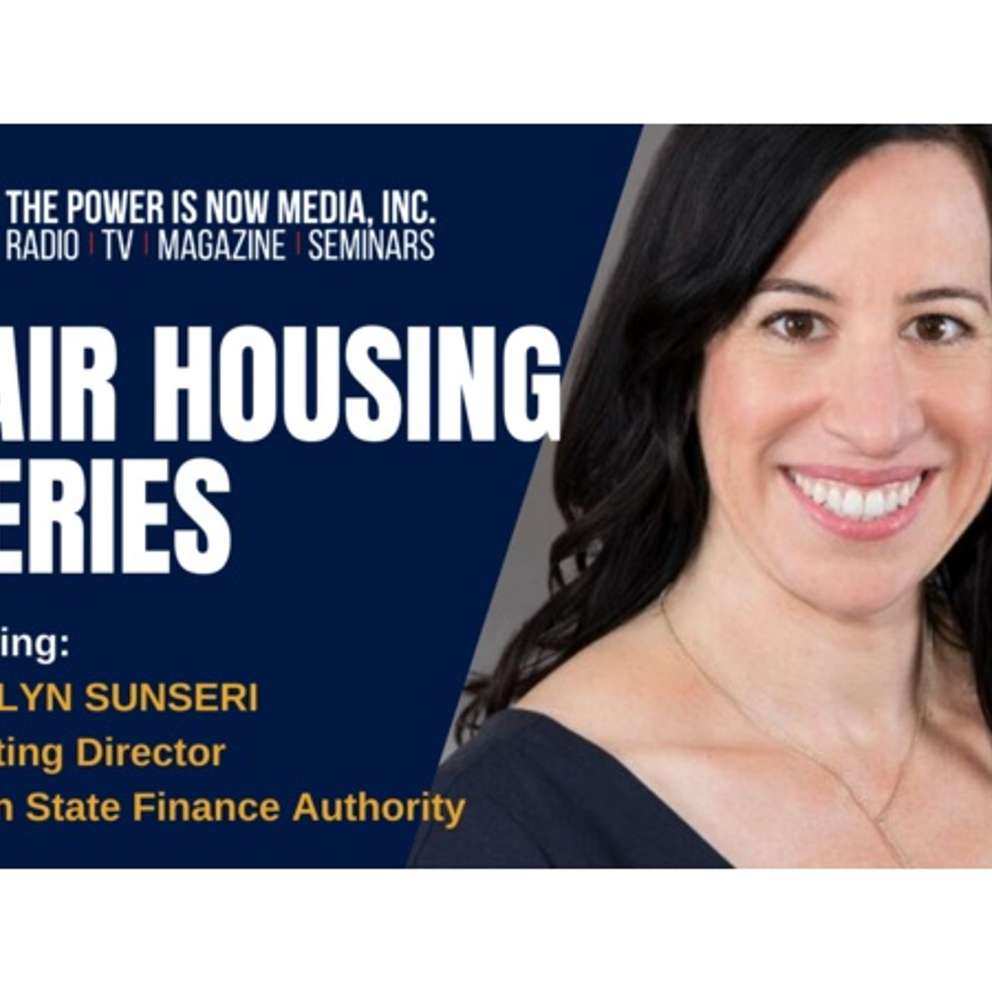 Fair Housing Series with Carolyn Sunseri with the Golden State Finance Authority
