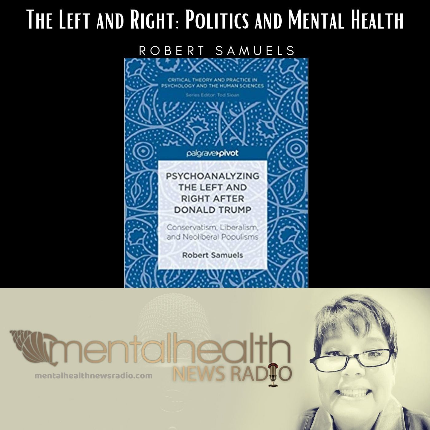 Mental Health News Radio - The Left and Right: Politics and Mental Health