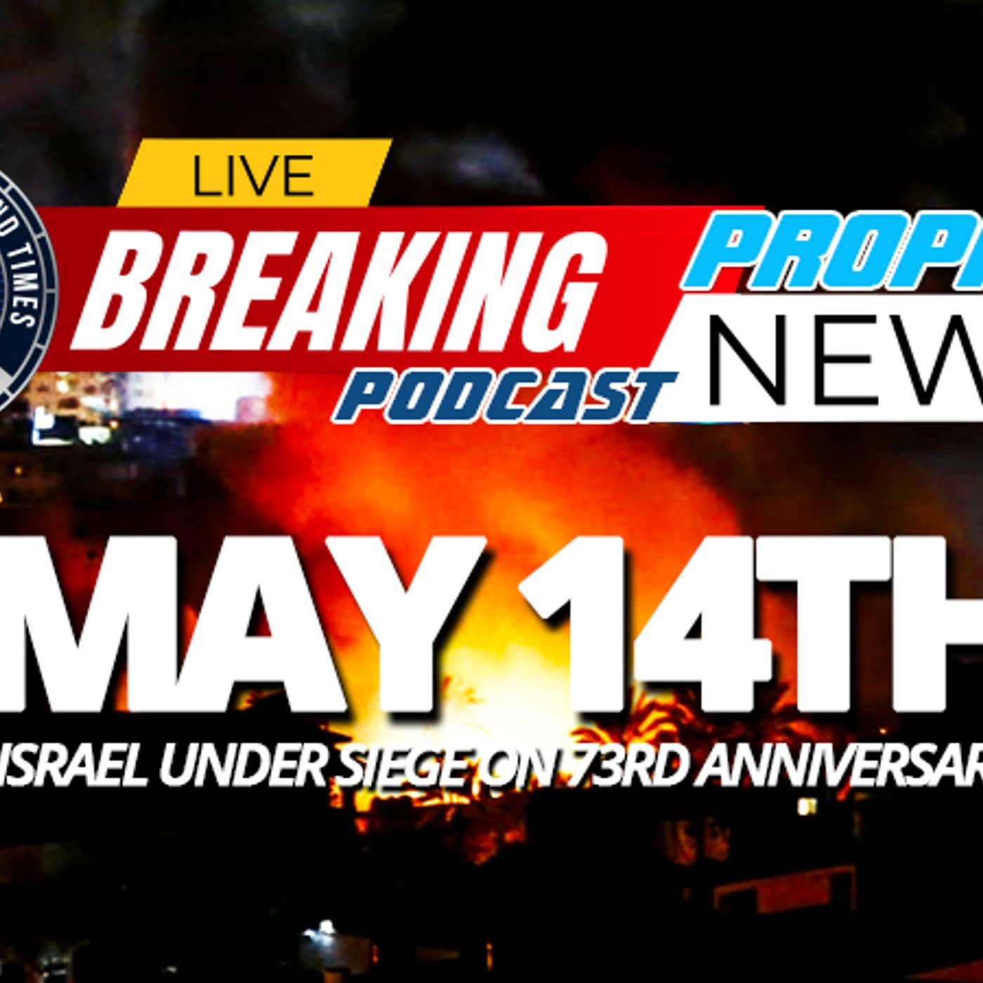 NTEB PROPHECY NEWS PODCAST: As Regathered Israel Turns 73 Today, Hamas Rockets Are Falling On The Jews With IDF Pounding The Gaza Strip