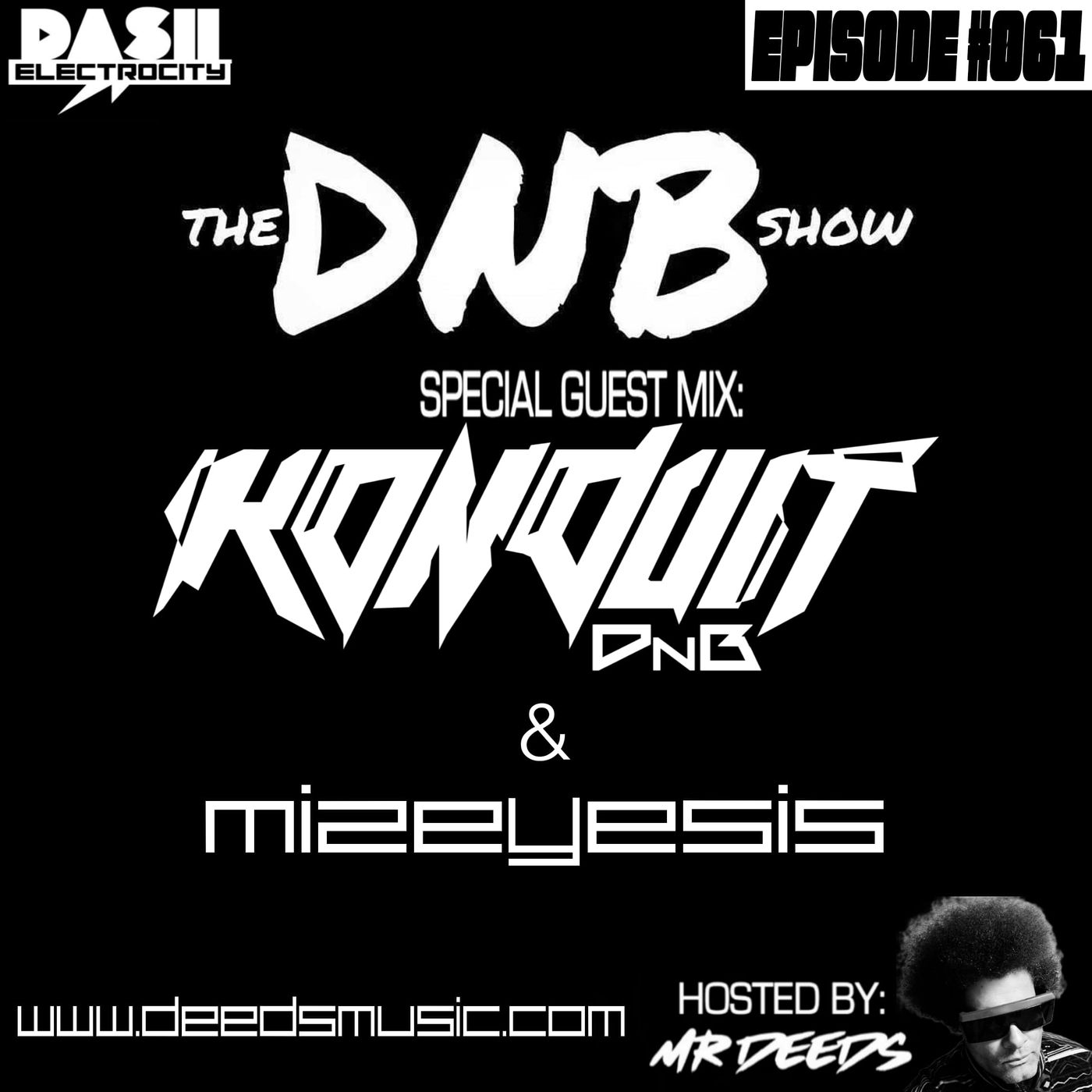 The DNB Show Episode 61 (special guests: Konduit & Mizeyesis)