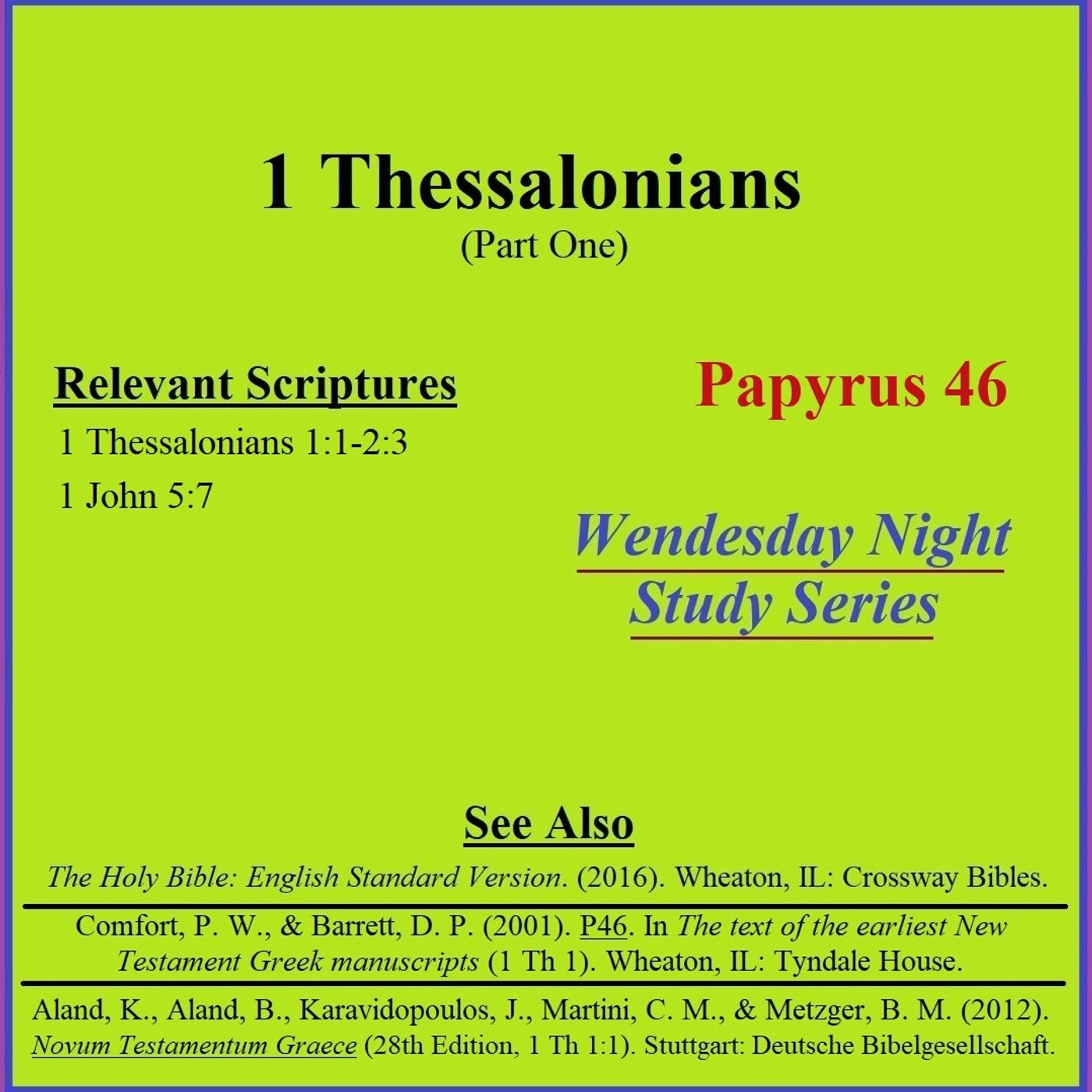 Wednesday Night Study Series - 1 Thessalonians Part 1 - Papyrus 46, Trinity, Oldest Evidence