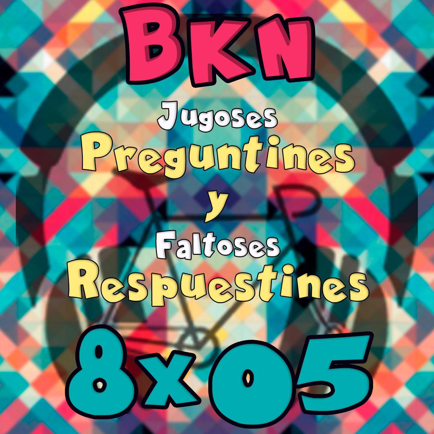 BKN 8x05 Jugoses Preguntines y Faltoses Respuestines