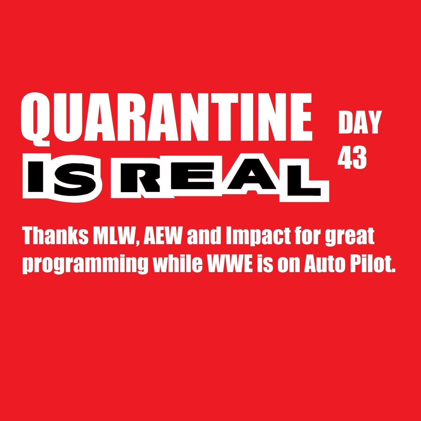 Quarantine Is Real Day 43: Thanks MLW, AEW and Impact while WWE is on Auto Pilot. KOP043020-530