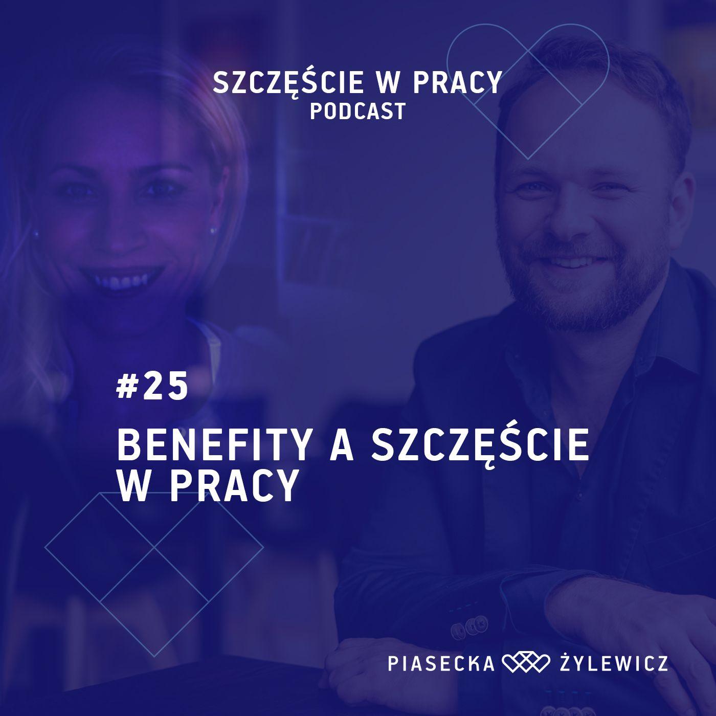 #25 Benefity a szczęście w pracy