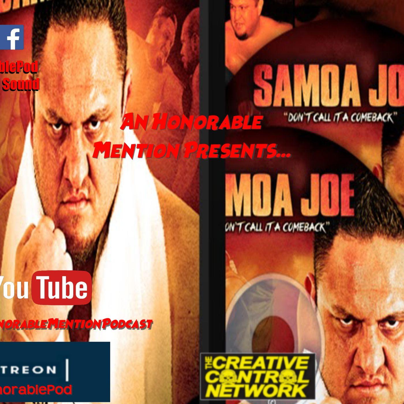 Episode 165: Samoa Joe: Don't Call it a Comeback (Sponsored by Patreon.com/AnHonorablePod)