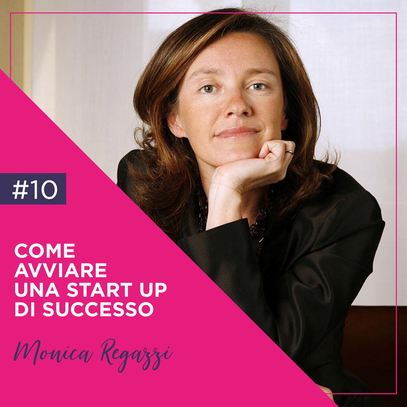 Come Avviare una Start Up di Successo con Monica Regazzi