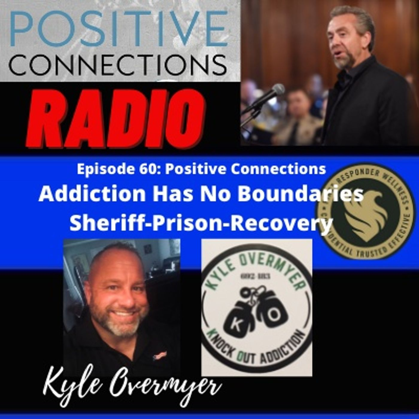Addiction Has No Boundaries: Sheriff-Prison-Recovery: Kyle Overmyer