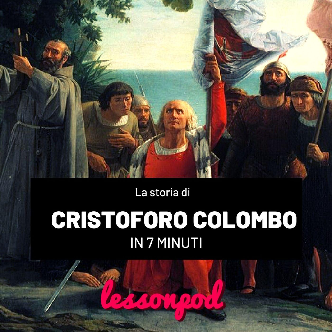 La storia di Cristoforo Colombo in 7 minuti