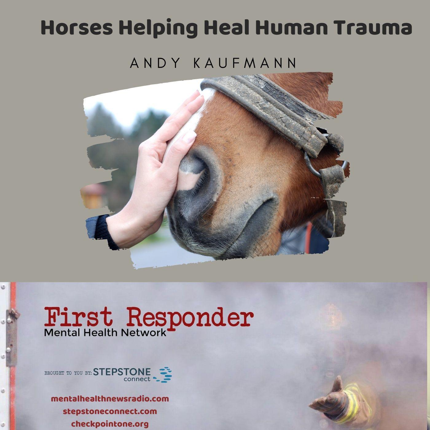 Mental Health News Radio - Horses Helping Heal Human Trauma