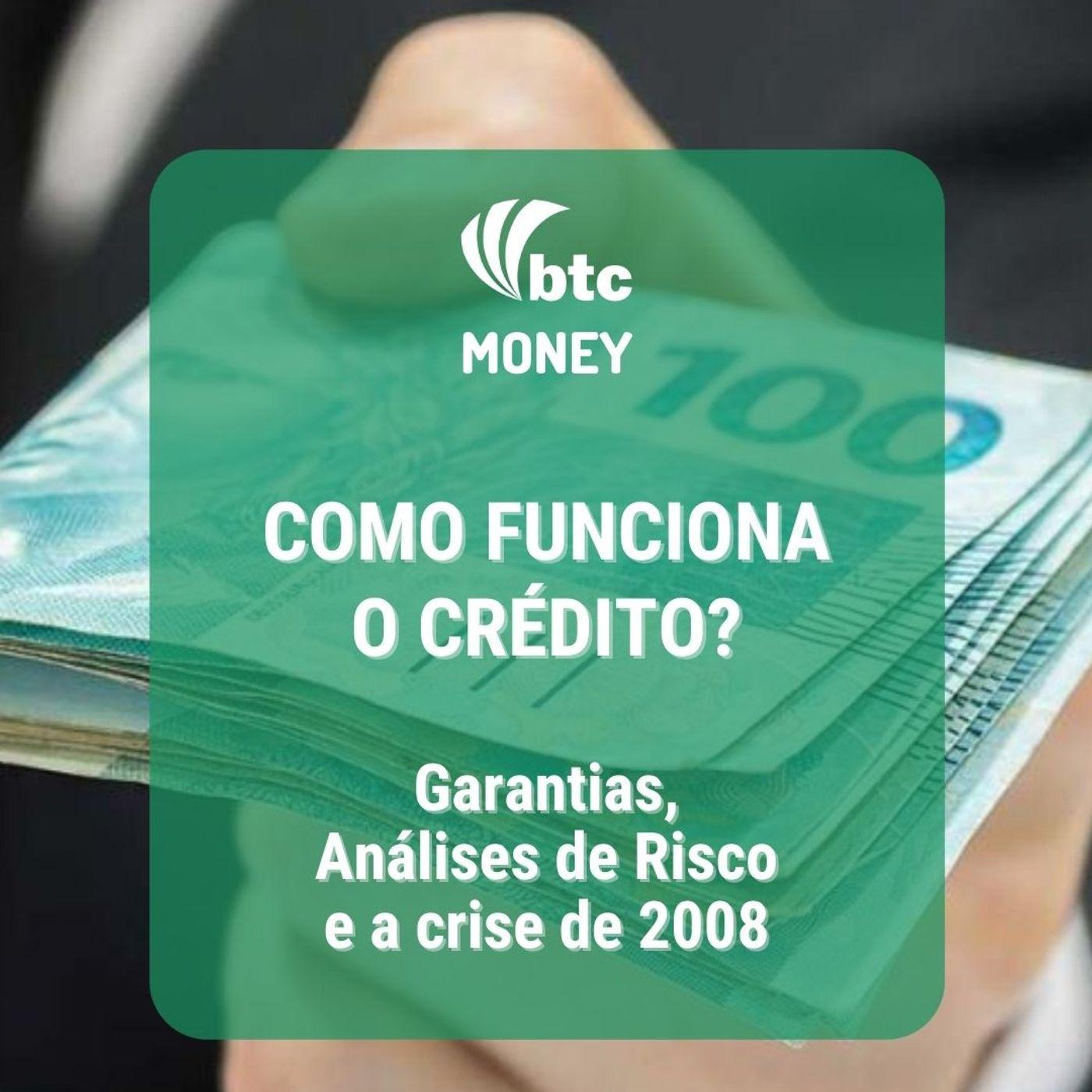 O que é o Crédito: Garantias, Análises de Risco e a crise de 2008   BTC Money #56
