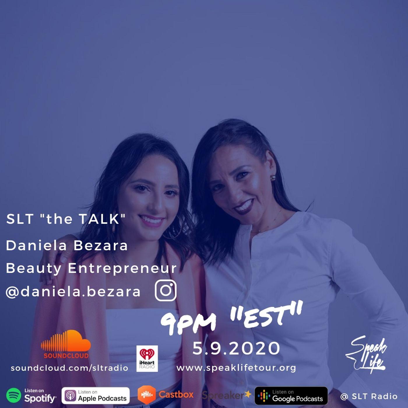 "5.9 - SLT ""the TALK"" featuring Daniela Bezara, Beauty Entrepreneur, Mother's Day Special"
