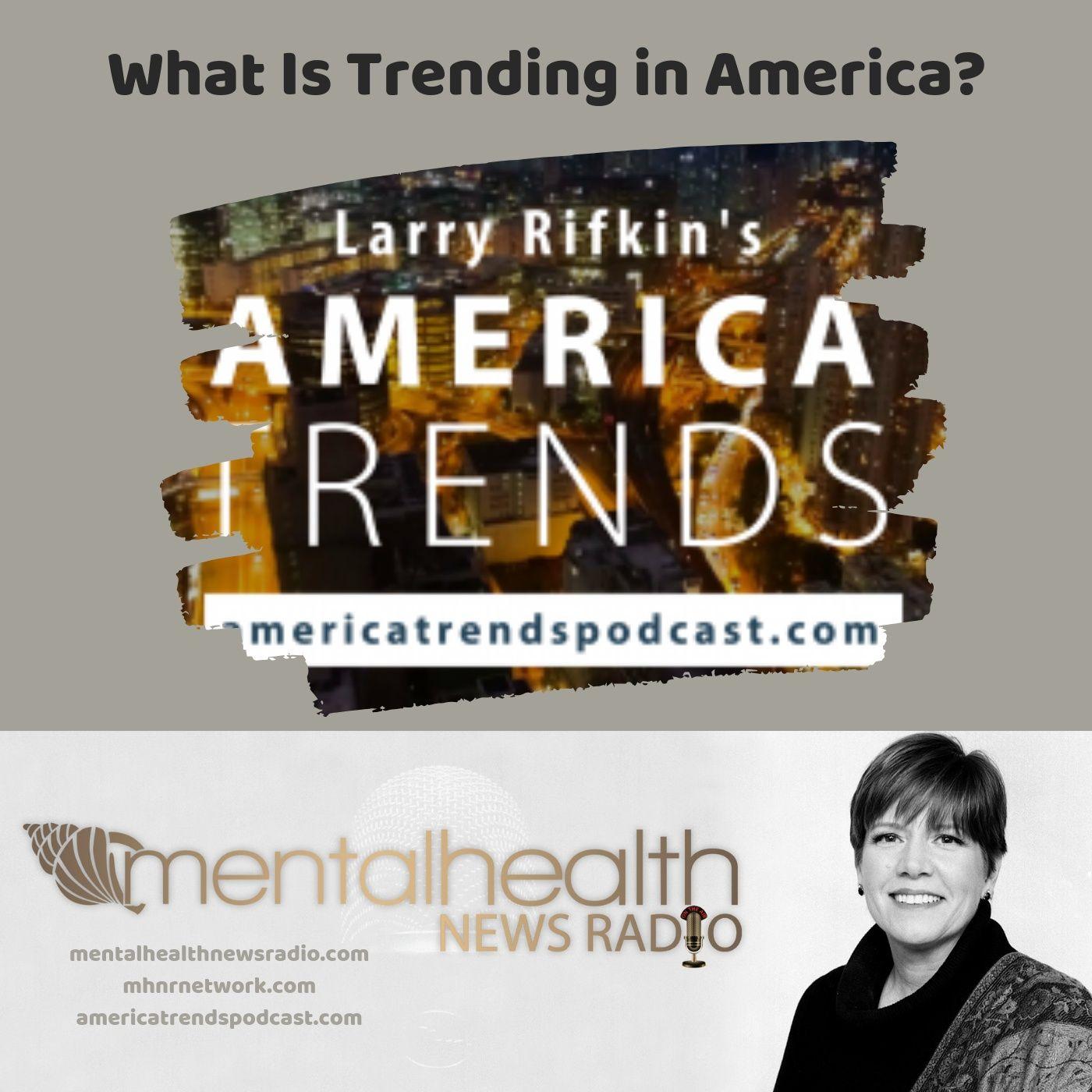Mental Health News Radio - What IS Trending in America?