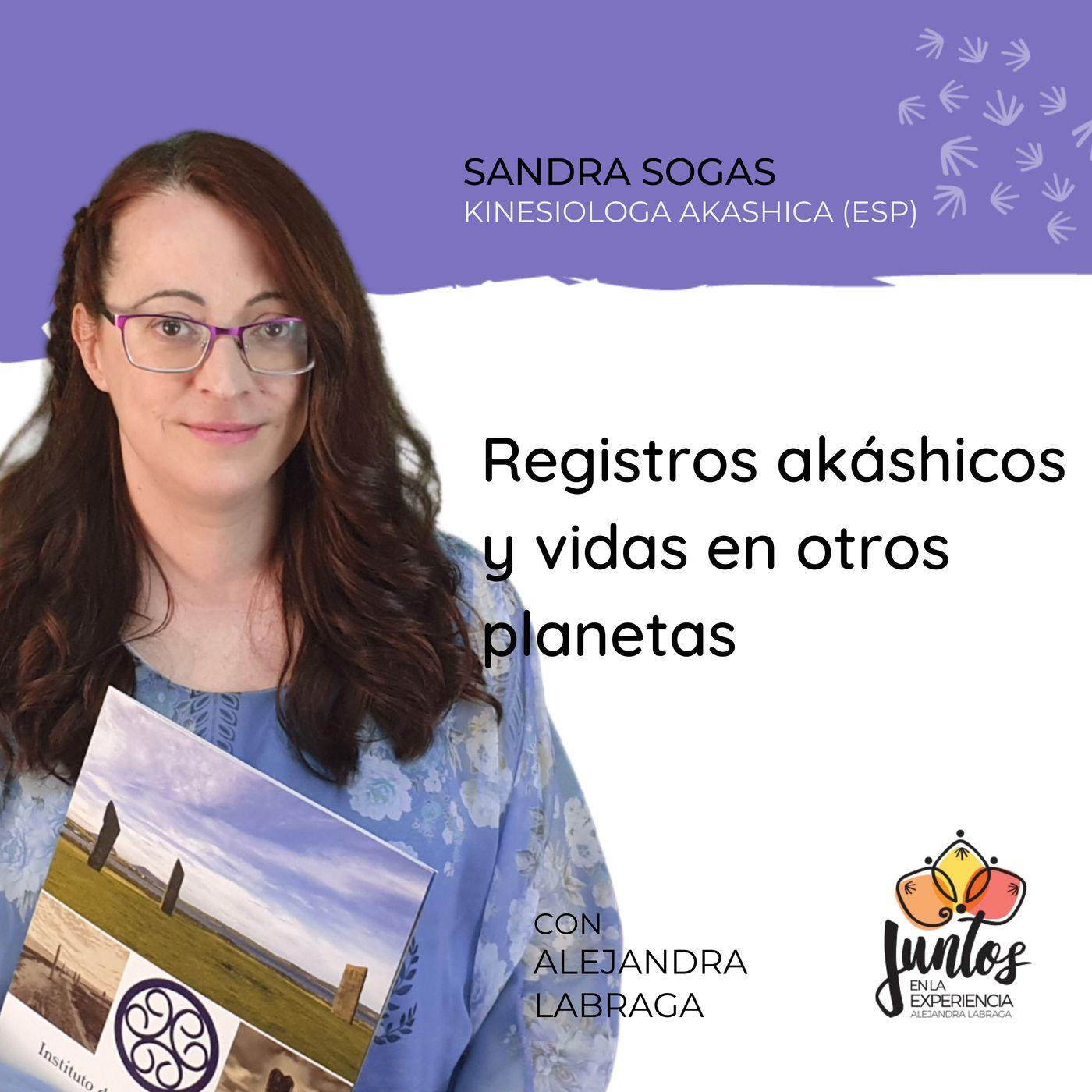 Ep. 073 - Registros akáshicos y vidas en otros planetas con Sandra Sogas