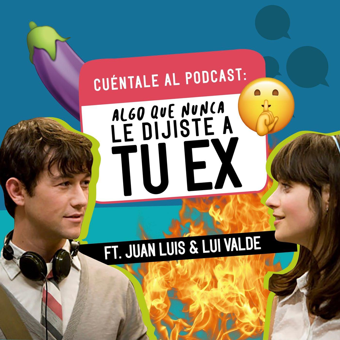 21. Algo que NUNCA le dijiste a tu EX (Ft. Juan Luis & Lui)