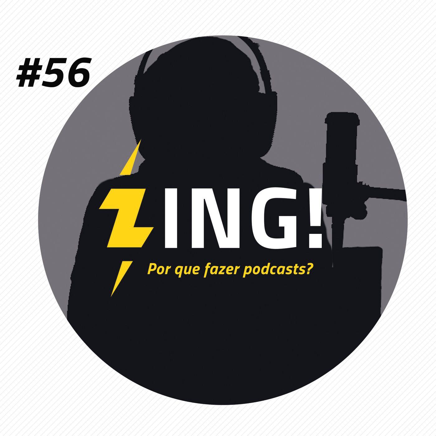 #56 - Por que fazer podcasts?