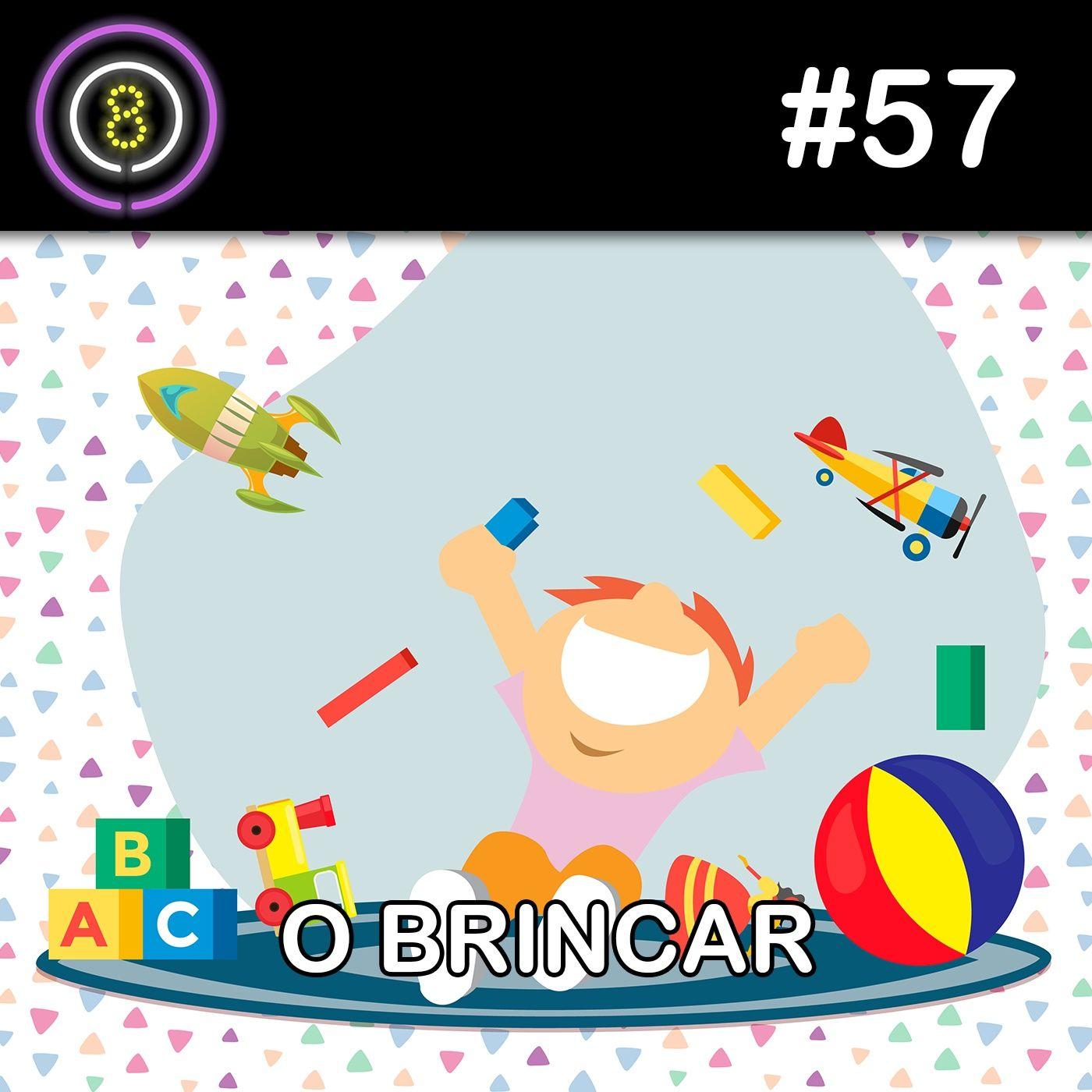 #57 - O Brincar