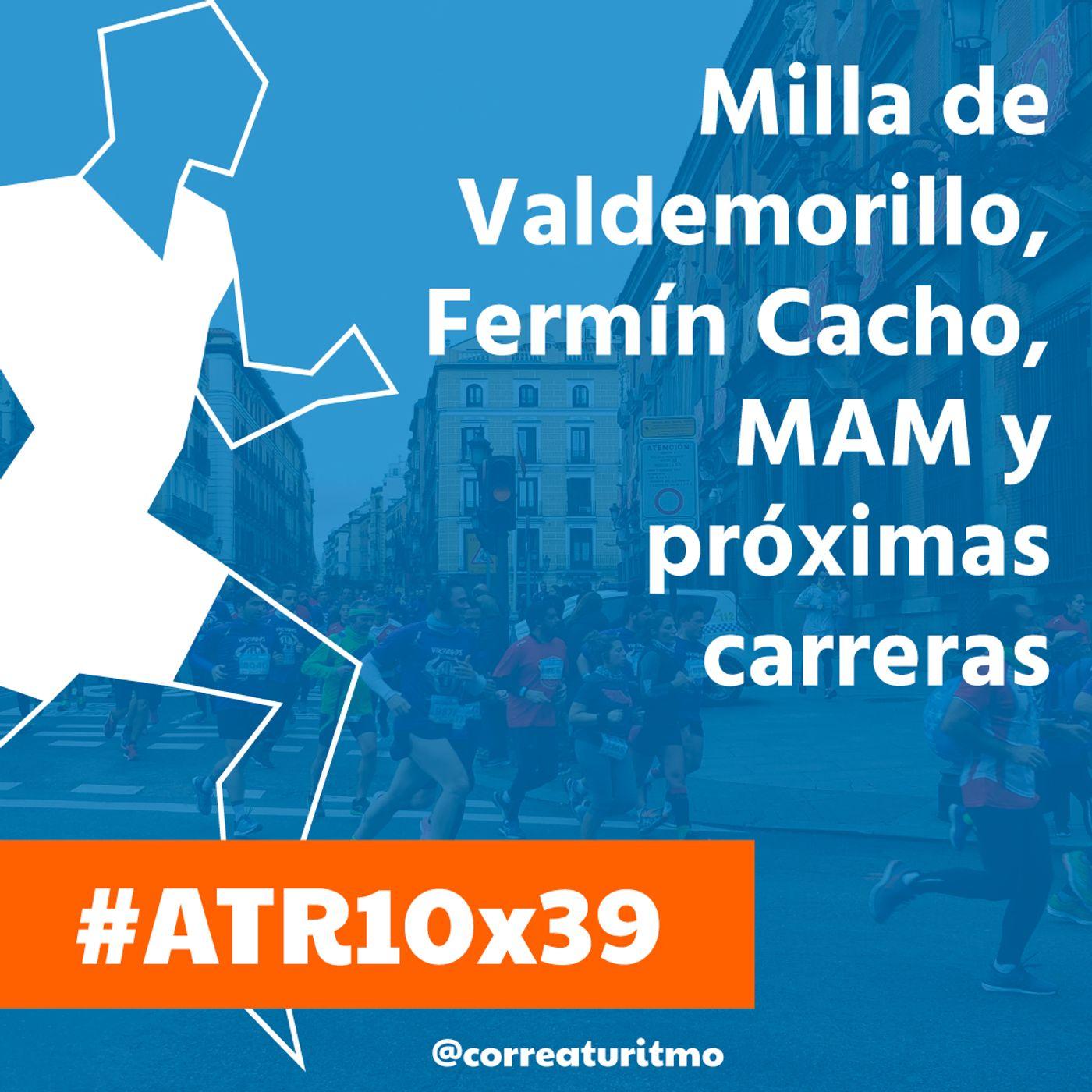 ATR 10x39 - Milla de Valdemorillo, Fermín Cacho y próximas carreras