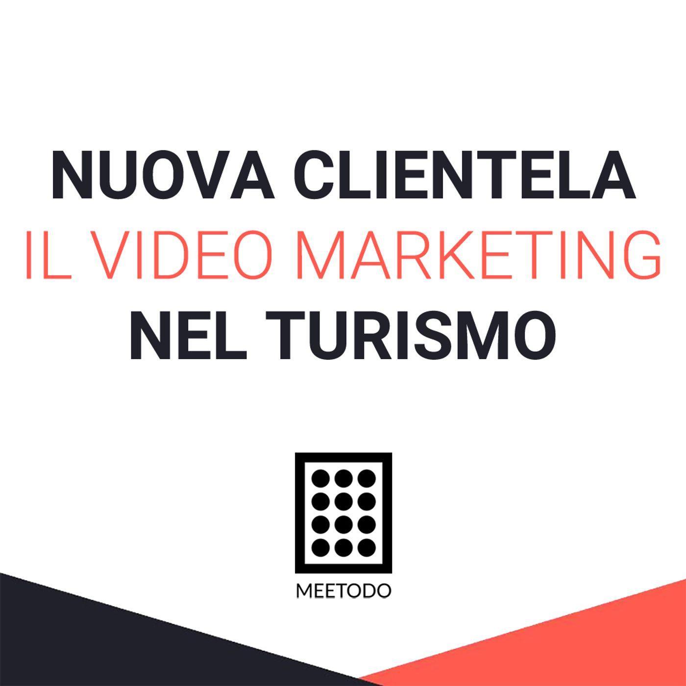 Il video marketing nel turismo, attirare nuova clientela con i video.