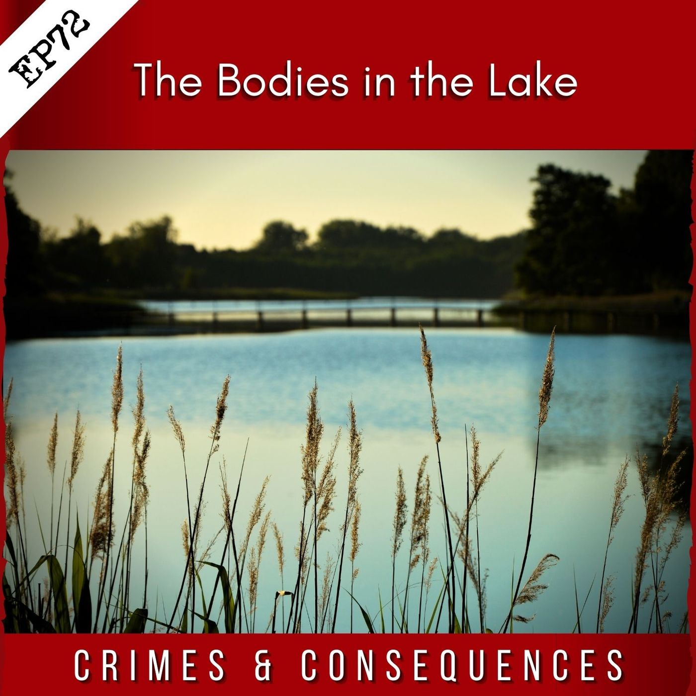 EP72: The Bodies in the Lake