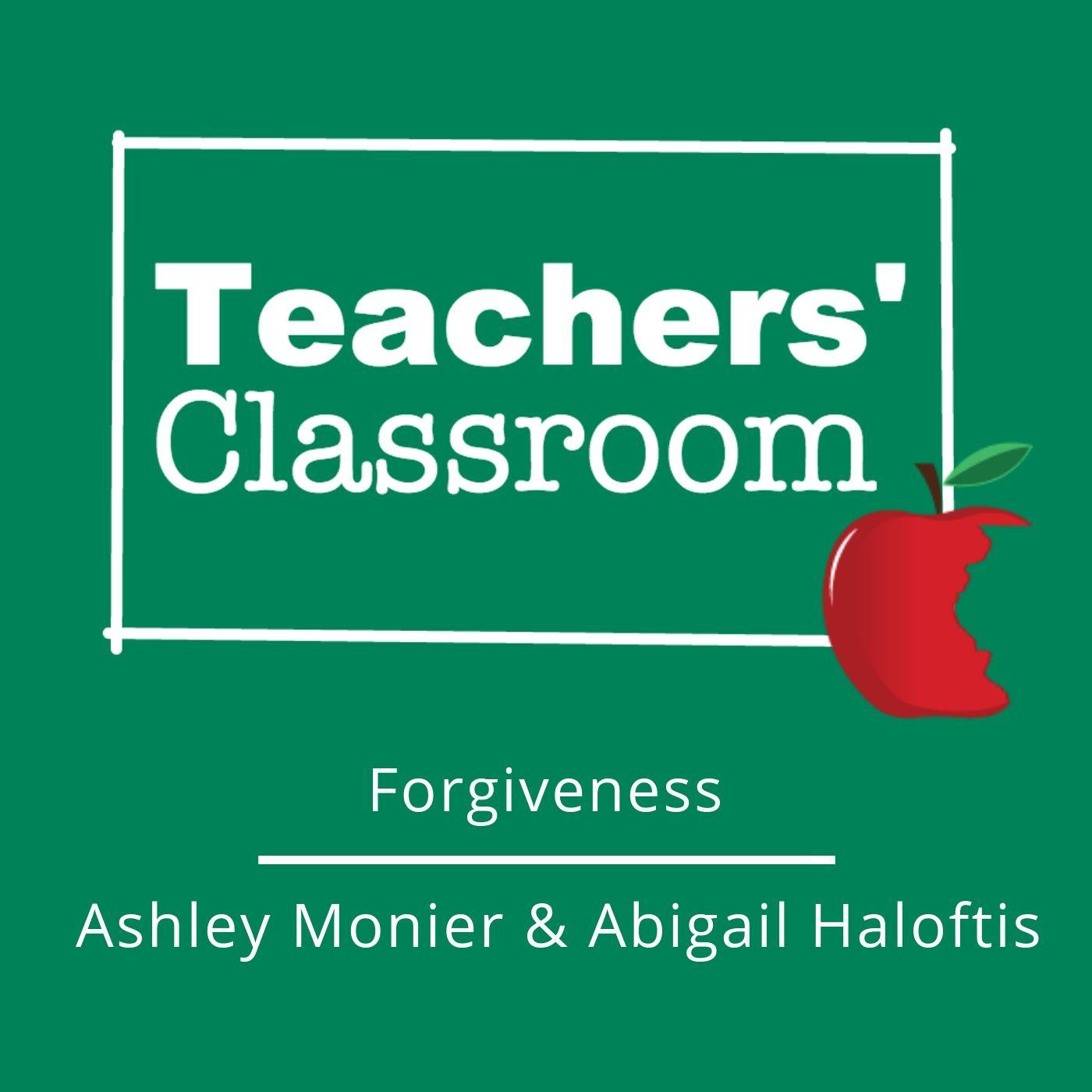 Forgiveness with Ashley Monier and Abigail Haloftis