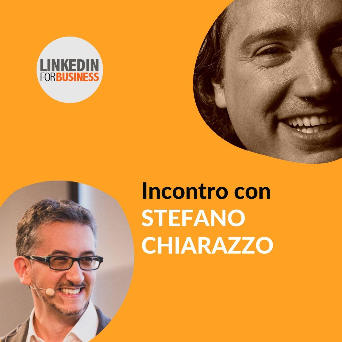 128 - LinkedInForBusiness incontra Stefano Chiarazzo