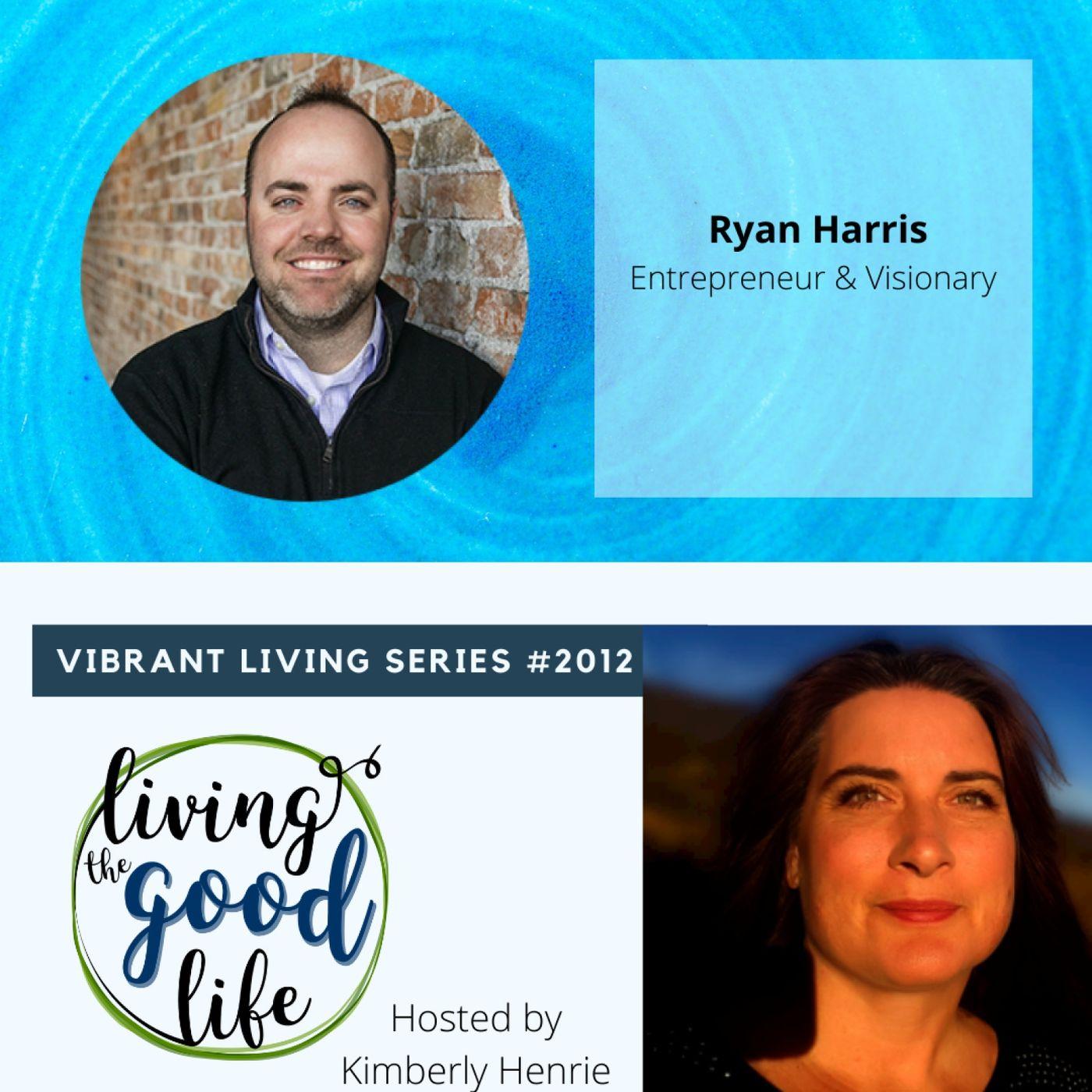 LTGL2012 - Vibrant Living Series - Ryan Harris - Insights in Choosing Your Next Business Venture