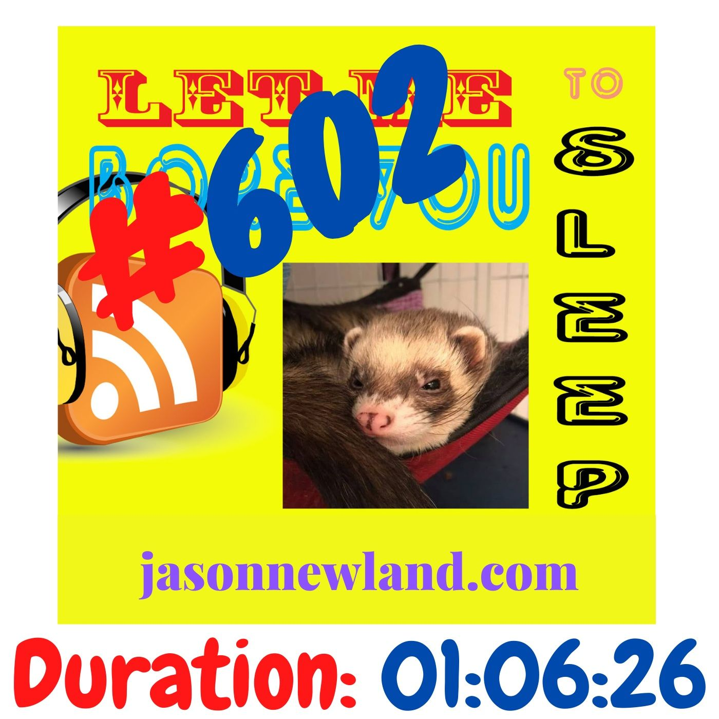 "#602 Let me bore you to sleep ""THE FAT MOUSE IN MY KITCHEN"" - Jason Newland (26th February 2021)"