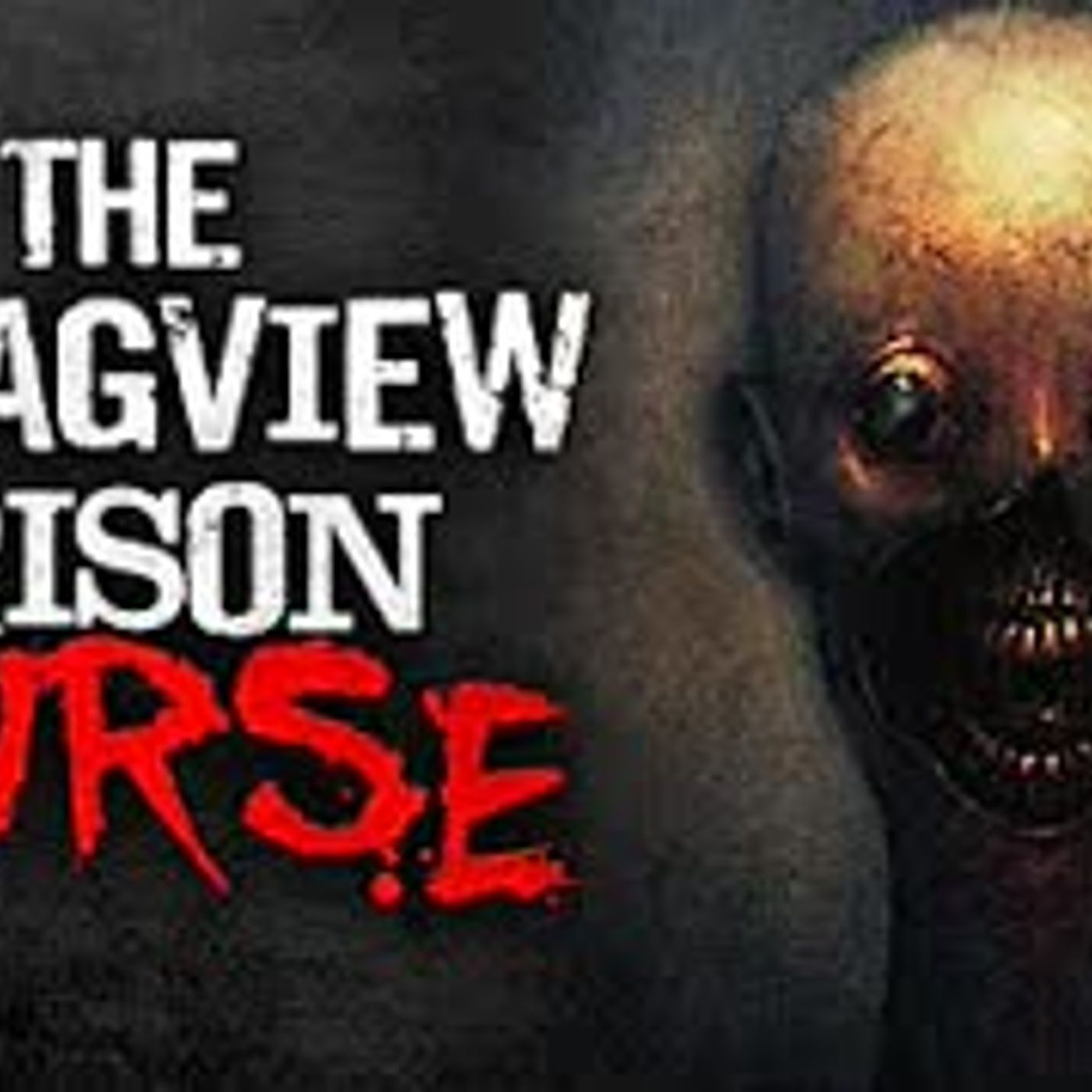 """The Stragview Prison Curse"" Creepypasta"