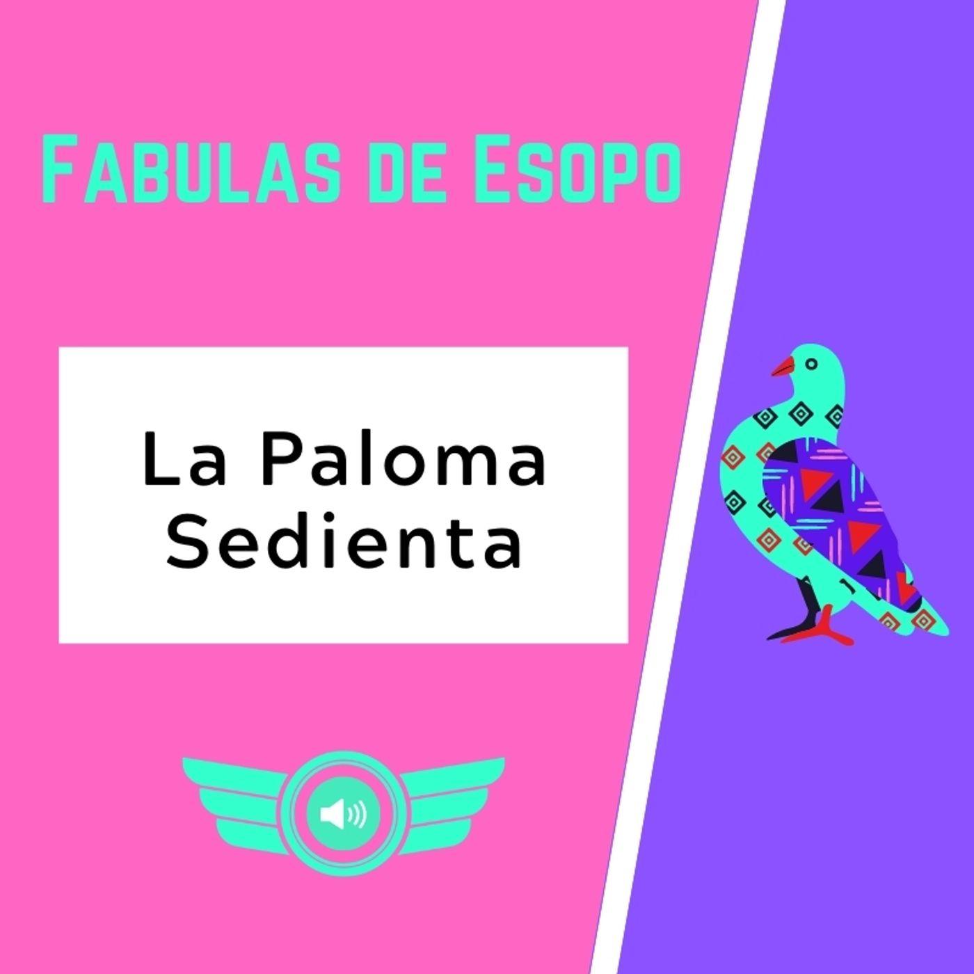 - 17 - La Paloma Sedienta ⭐🧙Fabulas de Esopo 🐇⭐