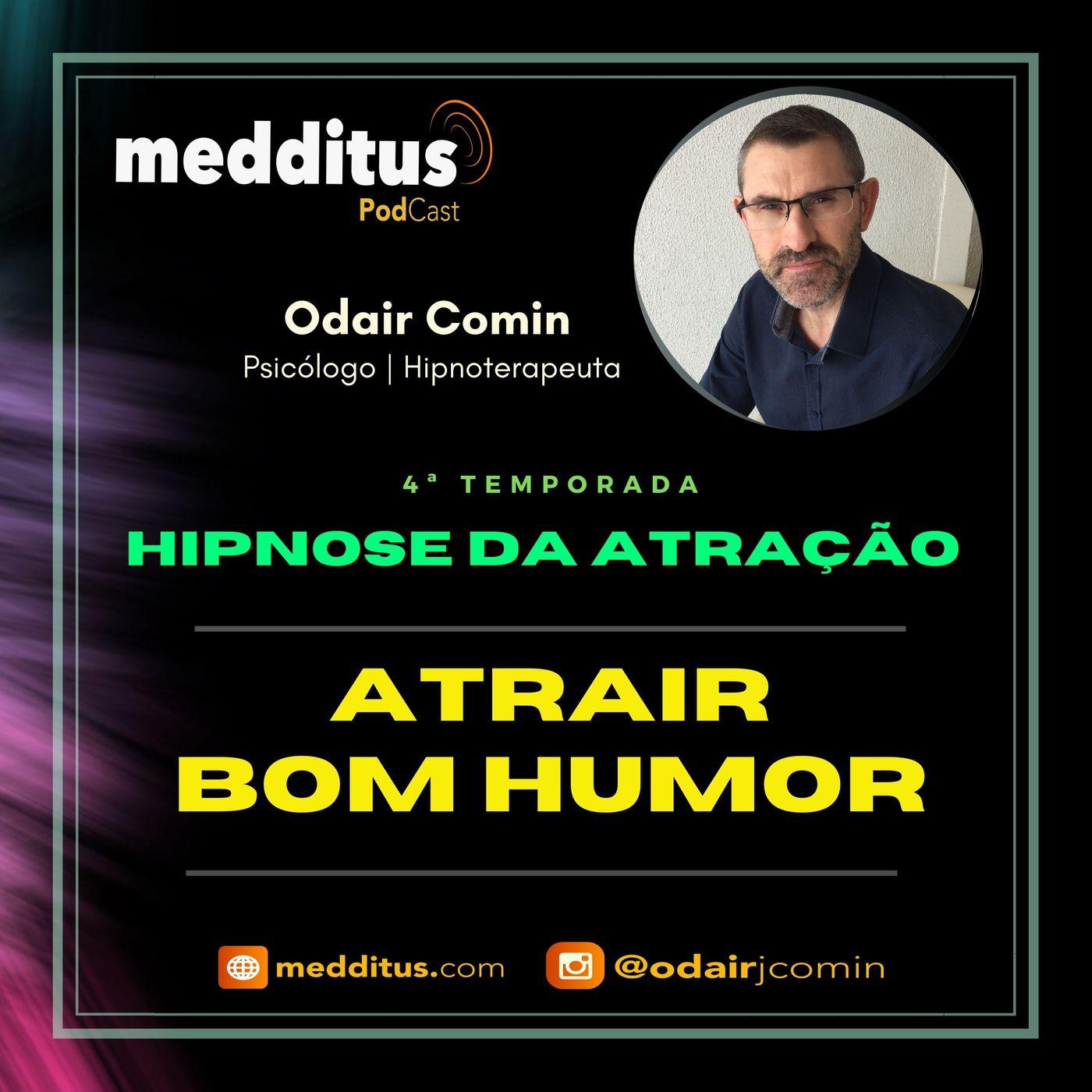#138   Hipnose para Atrair Bom Humor    Lei da Atração   Odair Comin