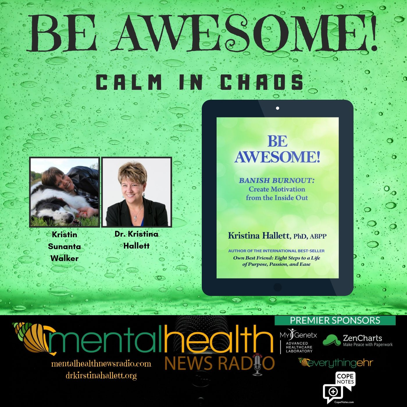 Mental Health News Radio - Be Awesome: Calm In Chaos with Dr. Kristina Hallett