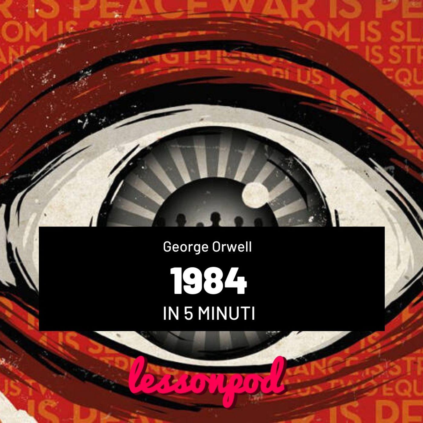 1984 di George Orwell in 5 minuti