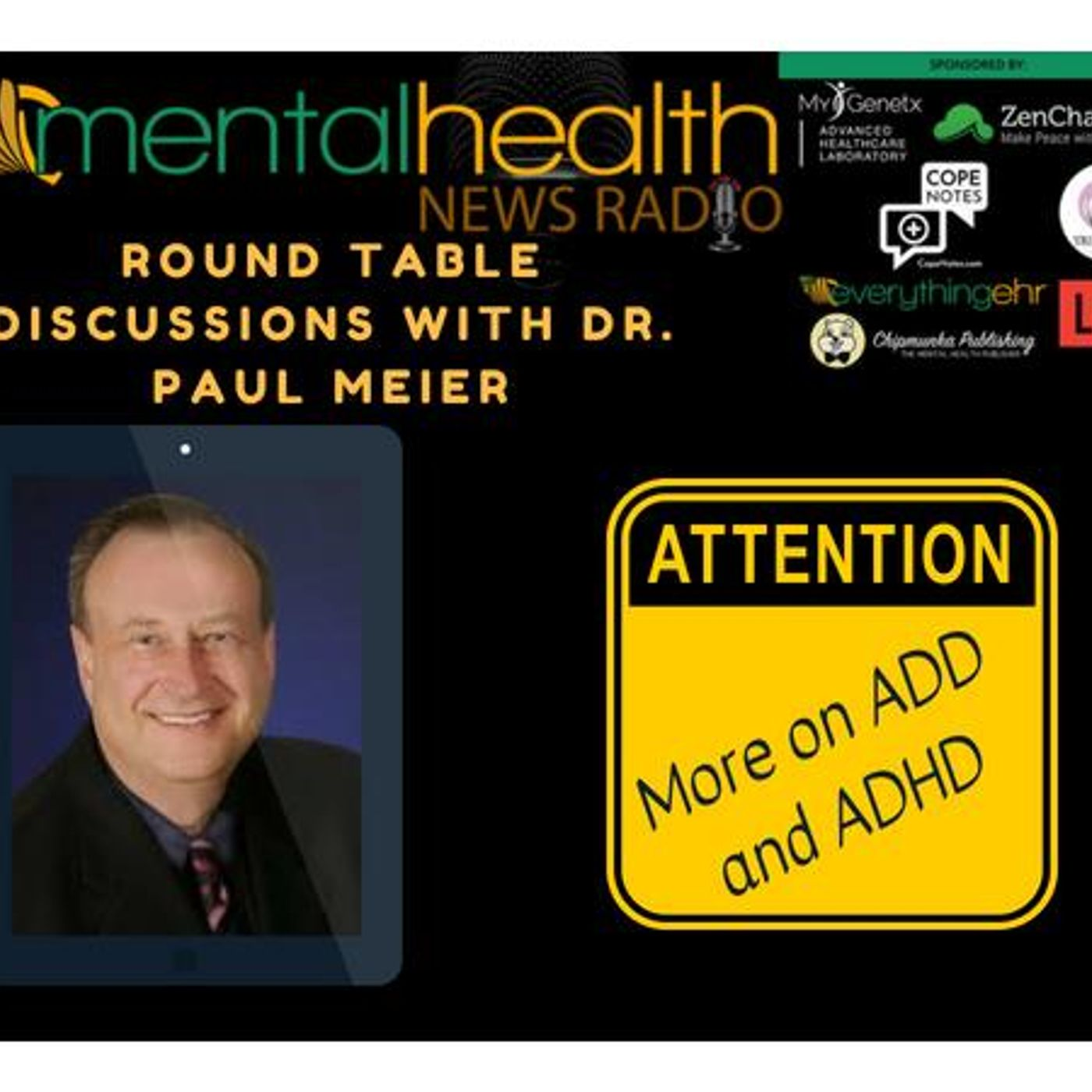 Mental Health News Radio - Round Table Discussions with Dr. Paul Meier: More on ADD and ADHD