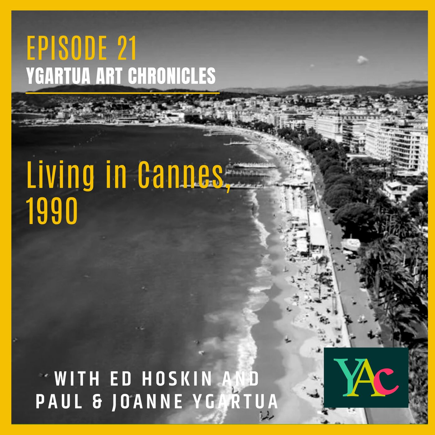 Episode 21: Living in Cannes, 1990