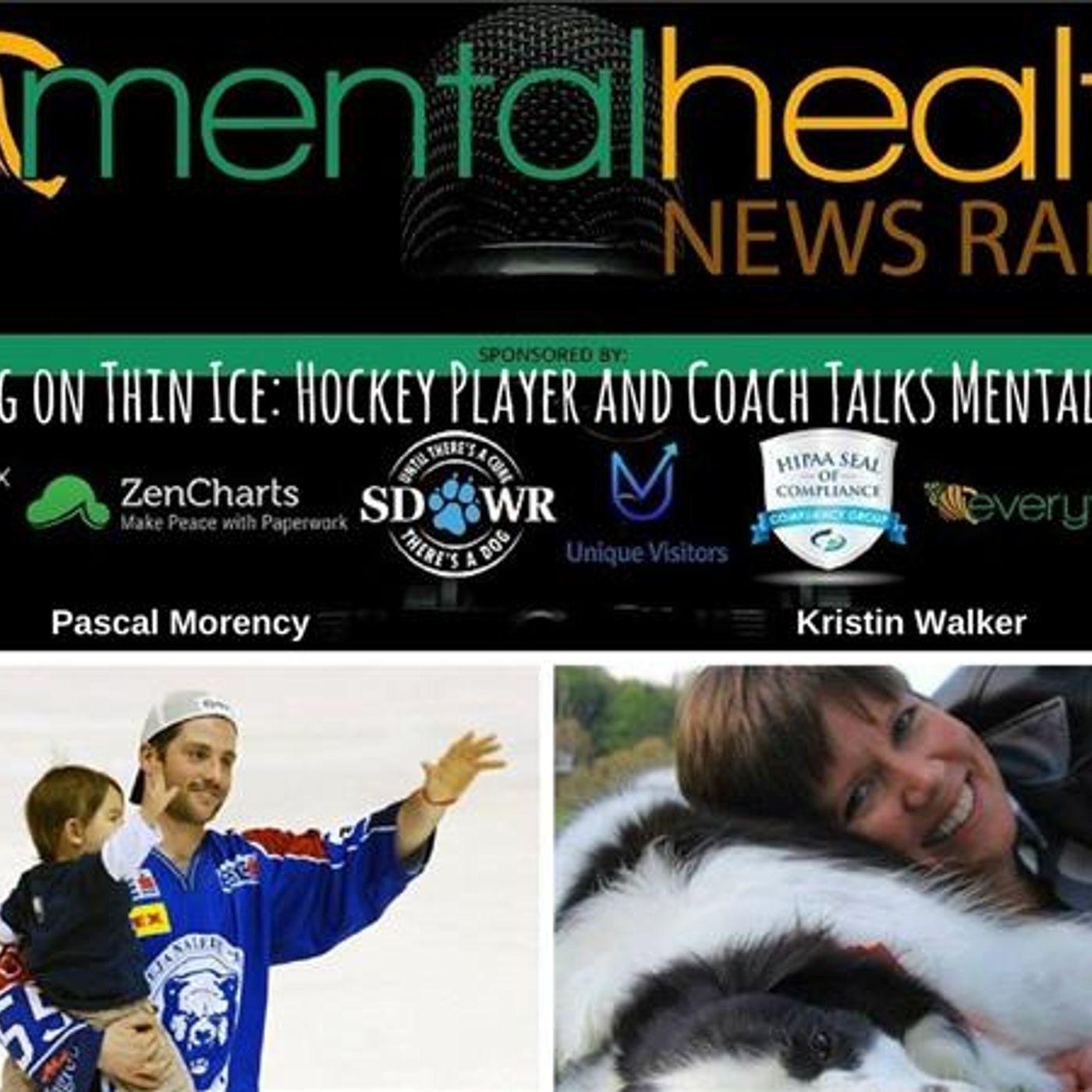 Mental Health News Radio - Skating on Thin Ice: Hockey Player and Coach Pascal Morency Talks Mental Health