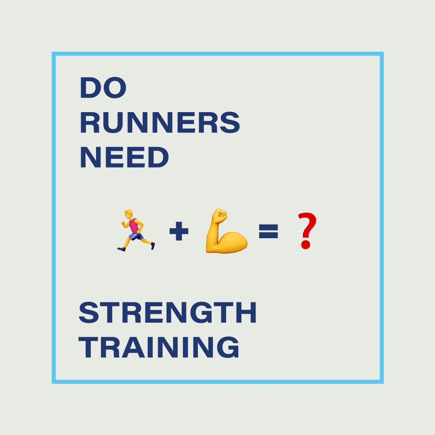 R3-25 Do Runners Need To Strength Train?