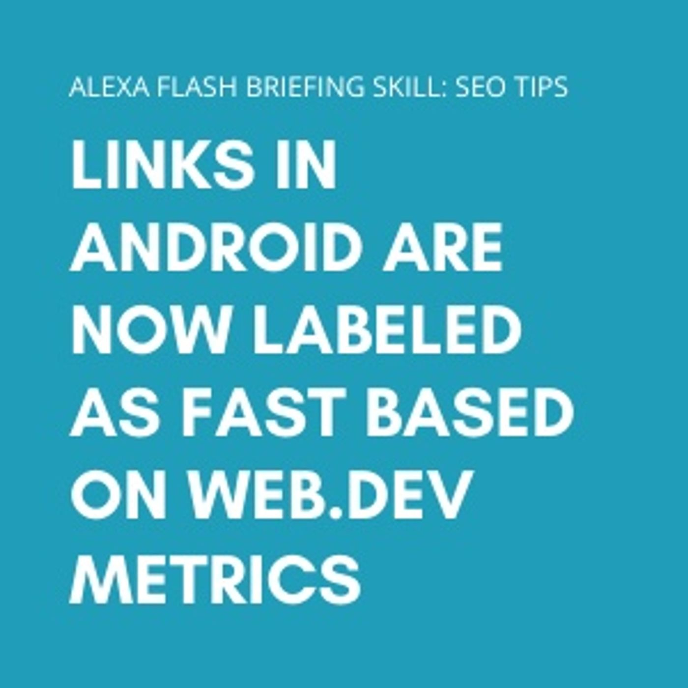 Links in Android are now labeled as fast based on web.dev metrics