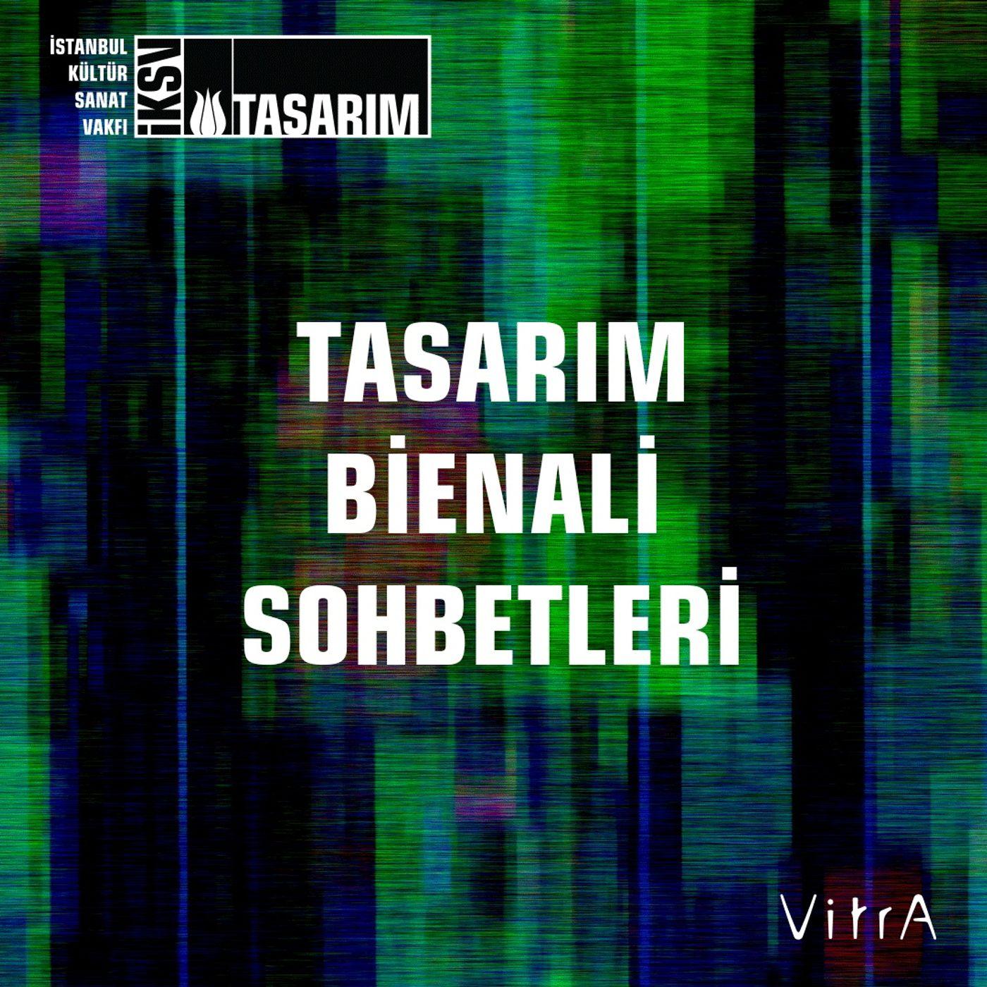 """""""Tasarım Bienali'ne Dönüş"""" – Bölüm #8: Murat Güvenç"""