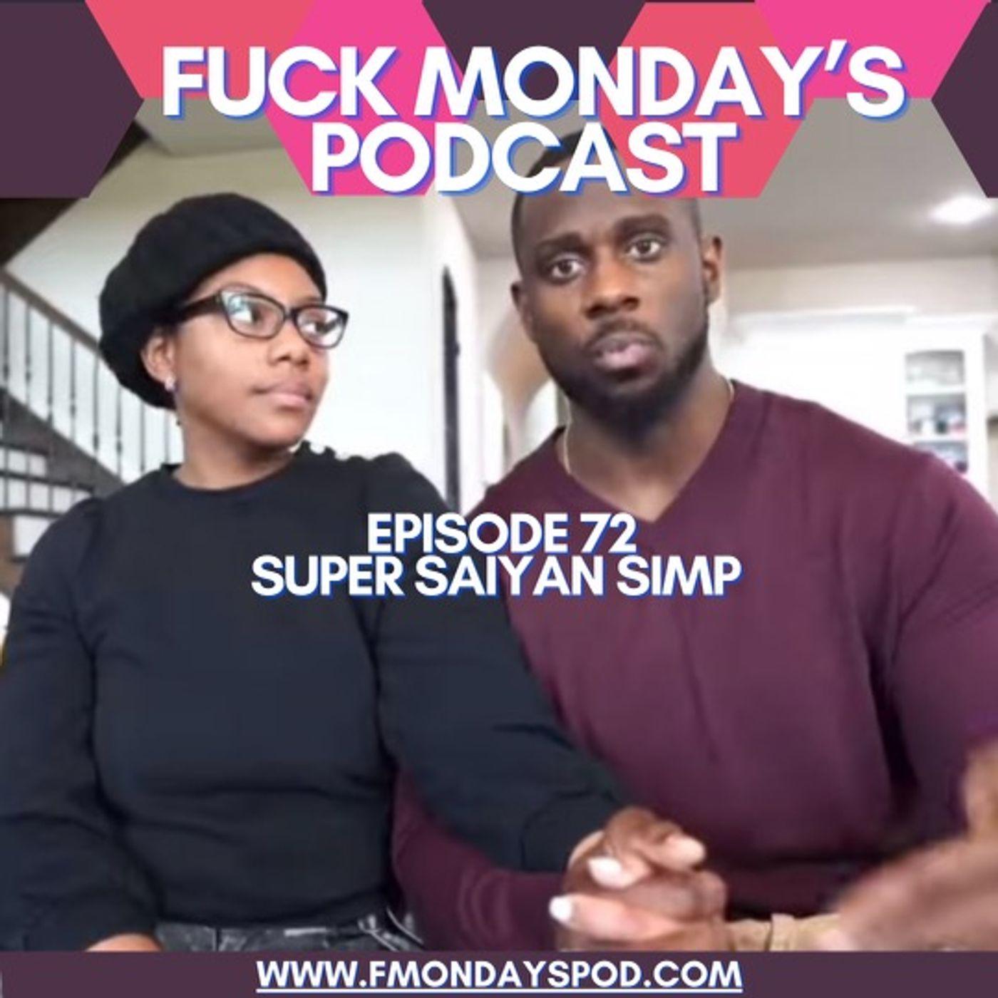 Episode 72: Super Sayian Simp