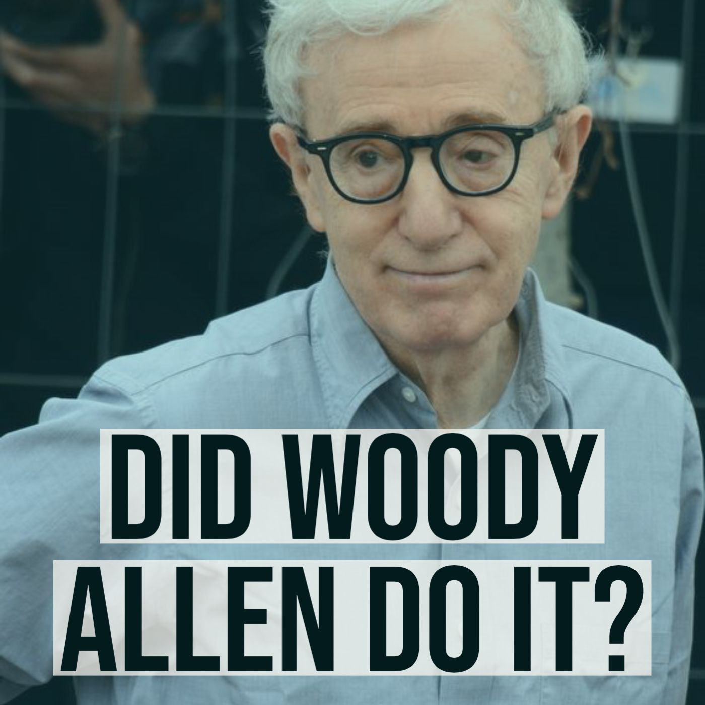 Did Woody Allen Do It?