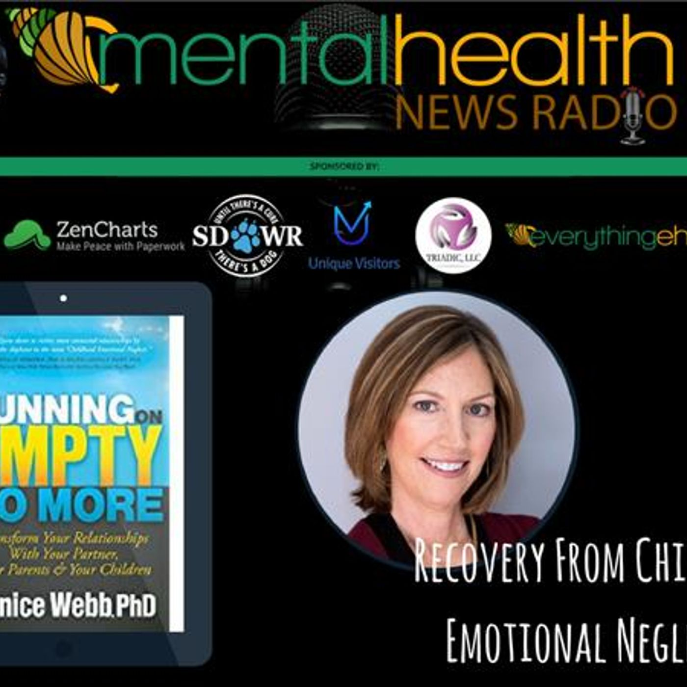 Mental Health News Radio - Recovery From Childhood Emotional Neglect with Dr. Jonice Webb