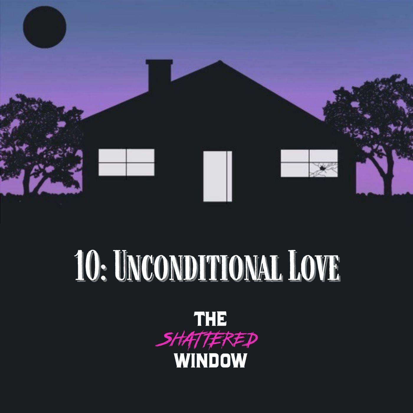 10: Unconditional Love