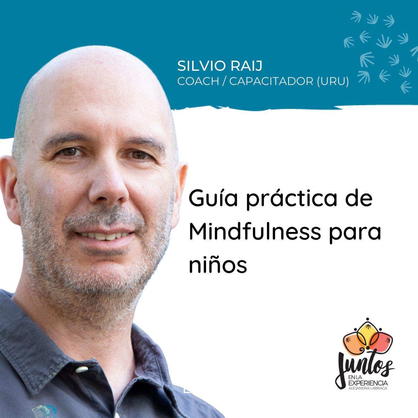 Ep. 080 - Guía práctica de Mindfulness para niños con Silvio Raij