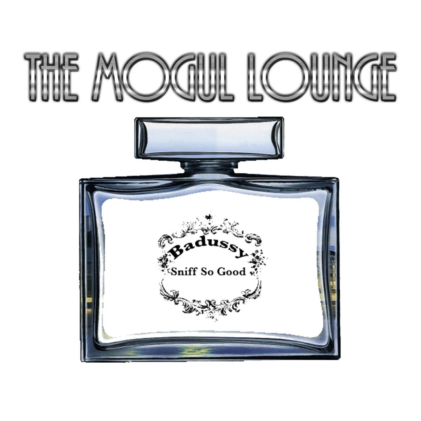 The Mogul Lounge Episode 218: Badussy - Sniff So Good