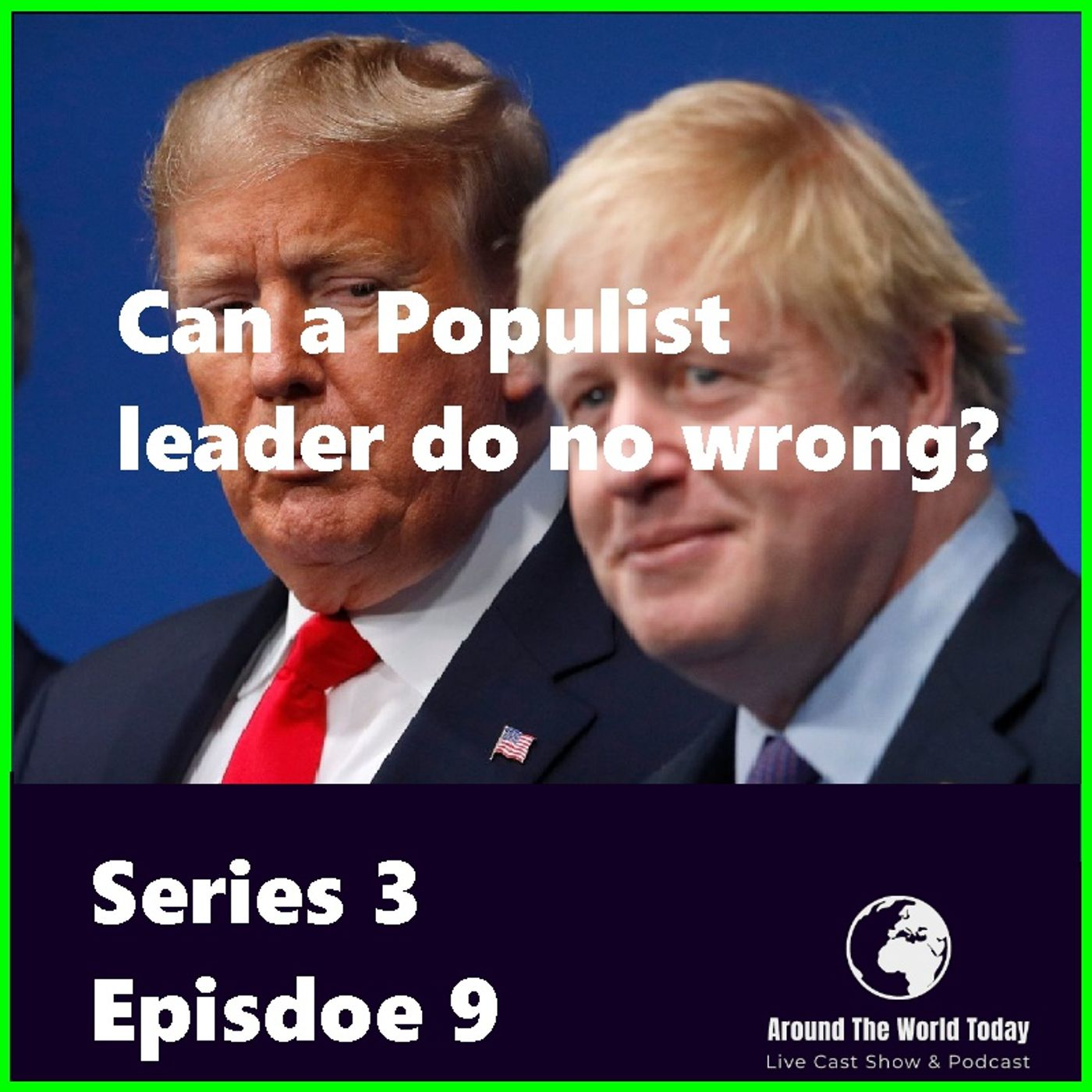 Around the World Series 3 Episode 9 - Can a Populist leader do no wrong?